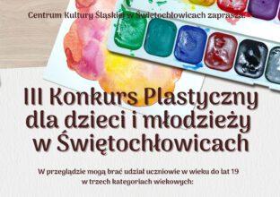 III Konkurs Plastyczny dla dzieci i młodzieży w Świętochłowicach